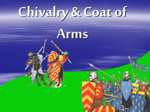 Chivalry & Coat of Arms Knights/Nobles – fought with each other for