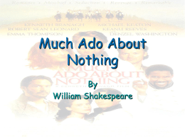 much ado about nothing the power Packed with intrigue, double crossing and plenty of laughter, much ado about nothing is the perfect introduction to shakespeare for families following the turbulent romances.