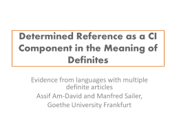 Determined Reference as a CI Component in the Meaning of Definites