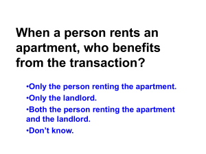 When a person rents an apartment, who benefits from the transaction?
