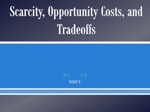SSEF1 - Scarcity, Opportunity Costs, and Tradeoffs