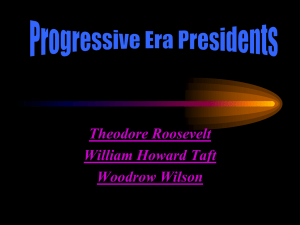 Progressive Era Presidents - Immaculateheartacademy.org