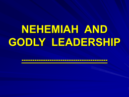 nehemiah and godly leadership - Biblical Discipleship Ministries