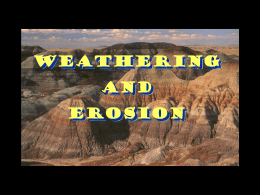 The Forces of Weathering and Erosion