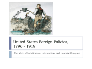 United States Foreign Policies, 1796 - 1919 - fchs