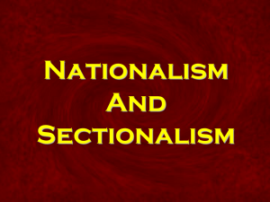 PPT015 - Nationalism and Sectionalism