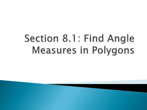 Section 8.1: Find Angle Measures in Polygons