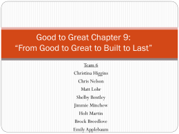 Good to Great Chapter 9: *From Good to Great to Built to Last*