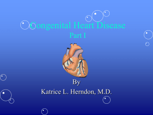 Congenital Heart Disease Internal Medicine/Pediatrics Lecture series