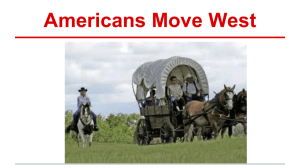 Americans Move West Miners, Ranchers, and railroads~The Big Idea