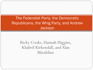 The Federalist Party, the Democratic Republicans, the