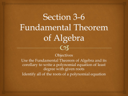 Section 3-6 Fundamental Theorem of Algebra
