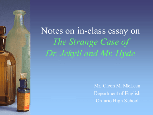 Notes on Dr. Jekyll and Mr. Hyde in-class essay