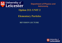 212 Particle Physics Revision lecture