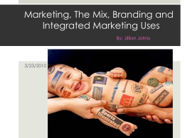 Marketing, The Mix, Branding and Integrated Marketing Uses By