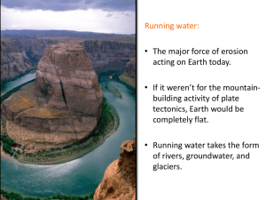 Running Water- Rivers (transport and erosion)