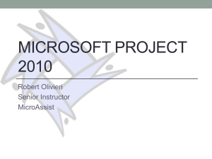 MICROSOFT PROJECT 2010 Robert Olivieri Senior Instructor