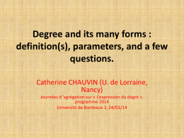 Degree and its many forms : definition(s), discussion, and a few