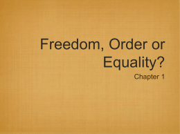 Freedom, Order or Equality?