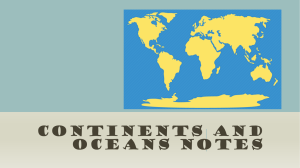 Continents and Oceans Notes - Ms. Akpabio 6A Social Studies