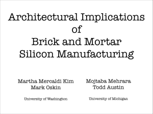Architectural Implications of Brick and Mortar Silicon Manufacturing