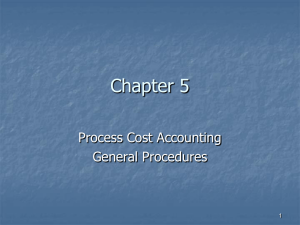 Chapter 5 Process Cost Accounting General Procedures 1