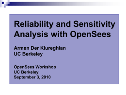 Reliability and Sensitivity Analysis with OpenSees Armen Der Kiureghian UC Berkeley