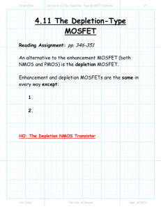 4.11 The Depletion-Type MOSFET pp. 346-351 Reading Assignment: