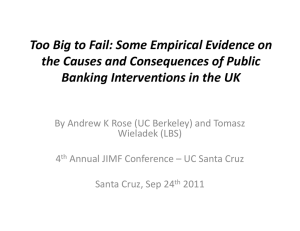 Too Big to Fail Some Empirical E idence on Too Big to Fail: Some Empirical Evidence on  the Causes and Consequences of Public