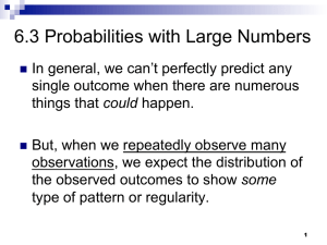 6.3 Probabilities with Large Numbers