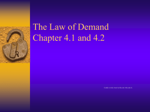 The Law of Demand Chapter 4.1 and 4.2