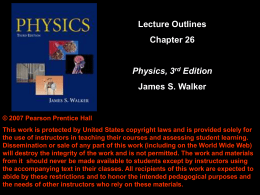 Lecture Outlines Chapter 26 James S. Walker Physics, 3