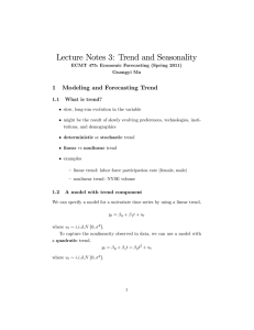 Lecture Notes 3: Trend and Seasonality 1 Modeling and Forecasting Trend 1.1