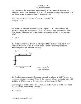 PHYSICS 6B Ch.20 Worksheet electron traveling at a velocity of 3.58x10