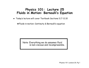 Physics 101:  Lecture 25 Fluids in Motion: Bernoulli's Equation