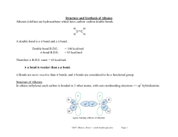 Structure and Synthesis of Alkenes  A double bond is a