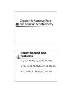 Chapter 4: Aqueous Rxns and Solution Stoichiometry Recommended Text Problems