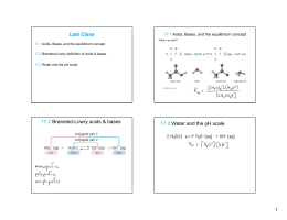 Last Class 17.1 Acids, Bases, and the equilibrium concept
