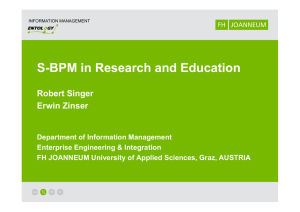 S-BPM in Research and Education Robert Singer Erwin Zinser