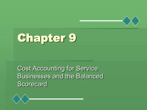Chapter 9 Cost Accounting for Service Businesses and the Balanced Scorecard