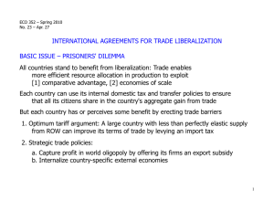 INTERNATIONAL AGREEMENTS FOR TRADE LIBERALIZATION BASIC ISSUE – PRISONERS' DILEMMA