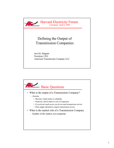 Defining the Output of Transmission Companies Harvard Electricity Forum Basic Questions