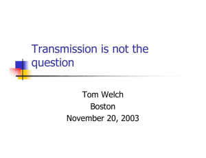 Transmission is not the question Tom Welch Boston