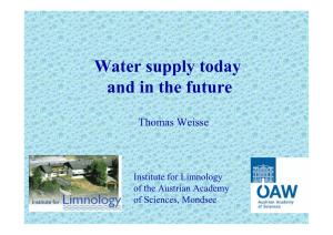 Water supply today and in the future Thomas Weisse Institute for Limnology