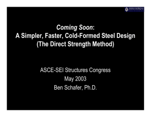 Coming Soon A Simpler, Faster, Cold-Formed Steel Design (The Direct Strength Method)