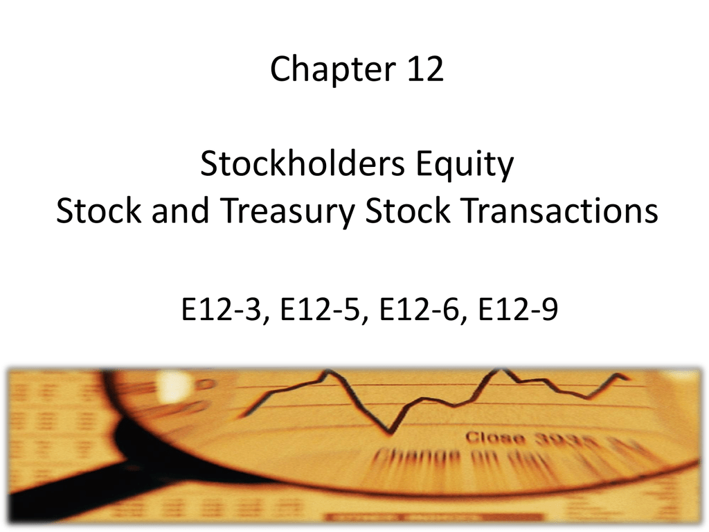 Chapter 12 Stockholders Equity Stock and Treasury Stock Transactions
