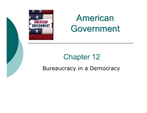 American Government Chapter 12 Bureaucracy in a Democracy