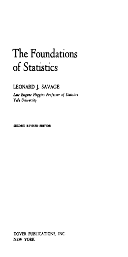 The Foundations of Statistics LEONARD J. SAVAGE Late Eugene