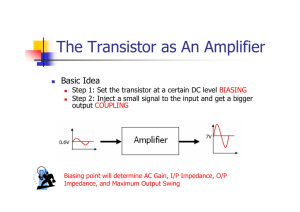 The Transistor as An Amplifier Basic Idea
