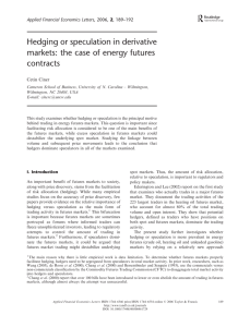 Hedging or speculation in derivative markets: the case of energy futures contracts